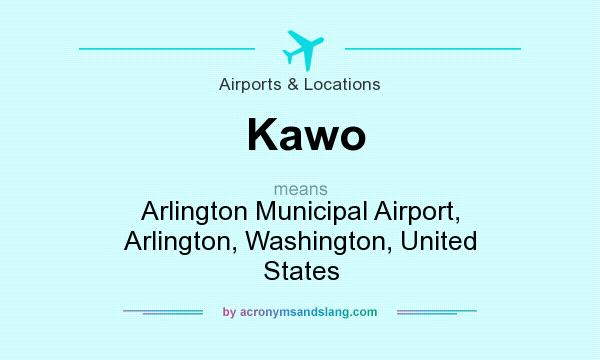 What does Kawo mean? It stands for Arlington Municipal Airport, Arlington, Washington, United States