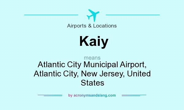 What does Kaiy mean? It stands for Atlantic City Municipal Airport, Atlantic City, New Jersey, United States