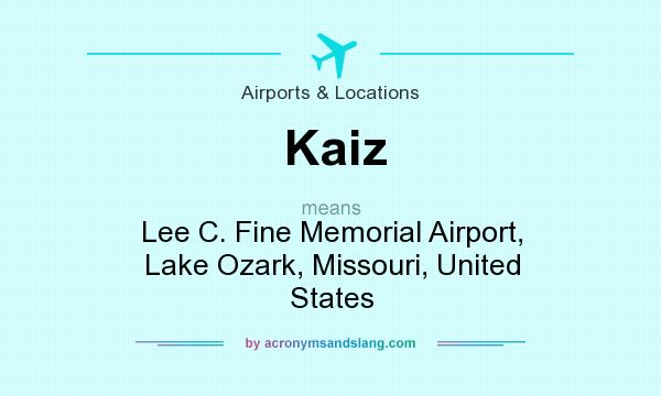 What does Kaiz mean? It stands for Lee C. Fine Memorial Airport, Lake Ozark, Missouri, United States