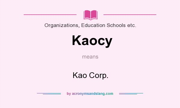 What does Kaocy mean? It stands for Kao Corp.