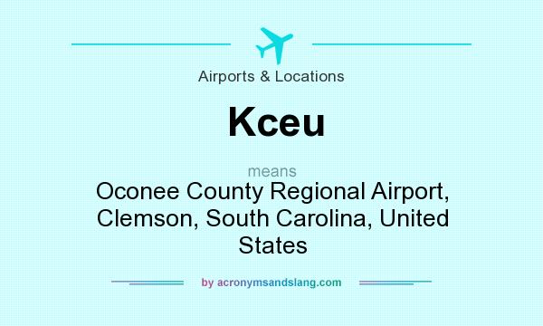 What does Kceu mean? It stands for Oconee County Regional Airport, Clemson, South Carolina, United States