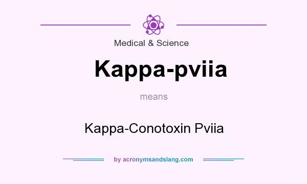 What does Kappa-pviia mean? It stands for Kappa-Conotoxin Pviia