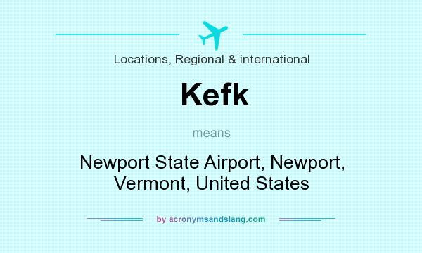 What does Kefk mean? It stands for Newport State Airport, Newport, Vermont, United States