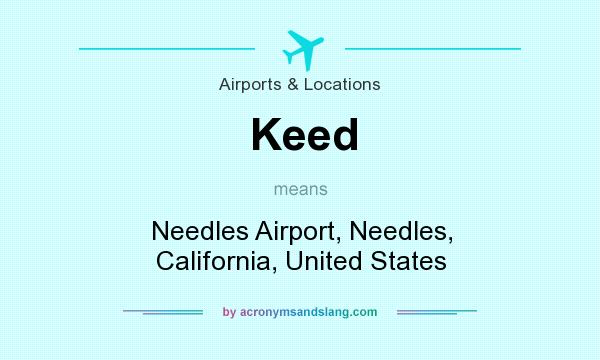 What does Keed mean? It stands for Needles Airport, Needles, California, United States