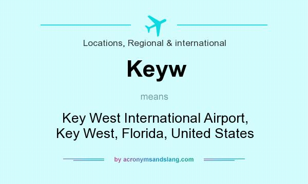What does Keyw mean? It stands for Key West International Airport, Key West, Florida, United States