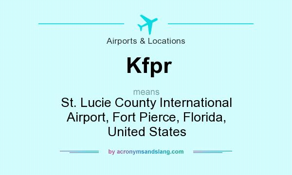 What does Kfpr mean? It stands for St. Lucie County International Airport, Fort Pierce, Florida, United States
