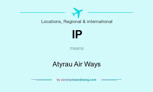 What does IP mean? It stands for Atyrau Air Ways