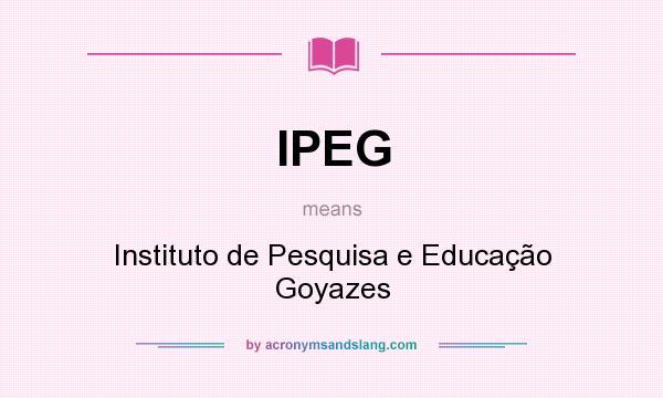 What does IPEG mean? It stands for Instituto de Pesquisa e Educação Goyazes