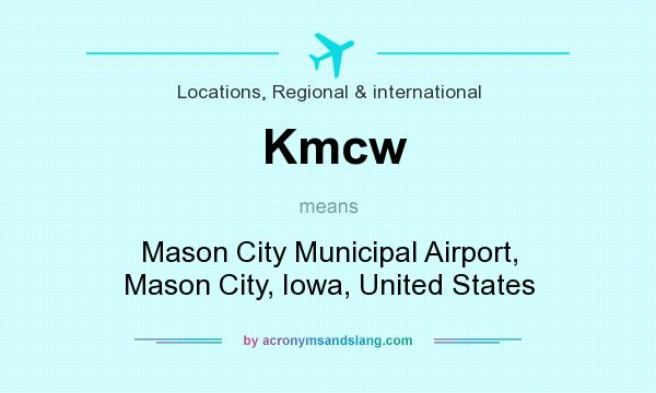 What does Kmcw mean? It stands for Mason City Municipal Airport, Mason City, Iowa, United States