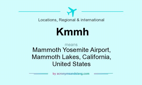 What does Kmmh mean? It stands for Mammoth Yosemite Airport, Mammoth Lakes, California, United States