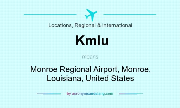 What does Kmlu mean? It stands for Monroe Regional Airport, Monroe, Louisiana, United States