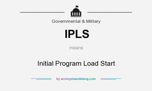 What does IPLS mean? It stands for Initial Program Load Start