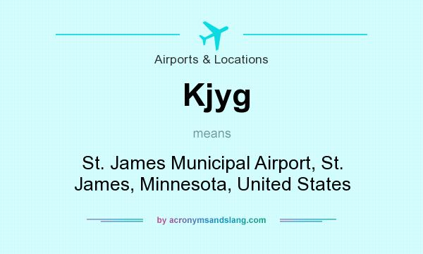 What does Kjyg mean? It stands for St. James Municipal Airport, St. James, Minnesota, United States