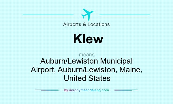 What does Klew mean? It stands for Auburn/Lewiston Municipal Airport, Auburn/Lewiston, Maine, United States