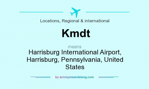 What does Kmdt mean? It stands for Harrisburg International Airport, Harrisburg, Pennsylvania, United States