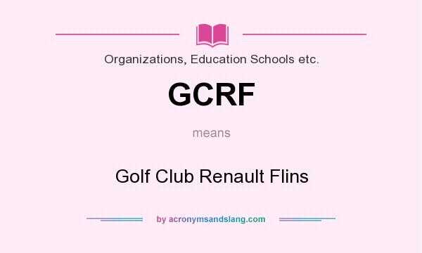 What does GCRF mean? It stands for Golf Club Renault Flins