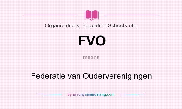 What does FVO mean? It stands for Federatie van Ouderverenigingen