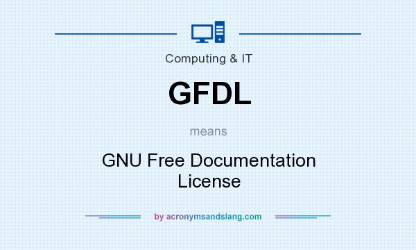 What does GFDL mean? It stands for GNU Free Documentation License