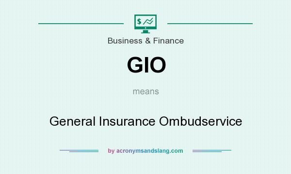 What does GIO mean? It stands for General Insurance Ombudservice