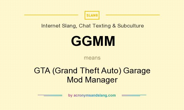 What Does Garage Mean: GTA (Grand Theft Auto) Garage Mod Manager In