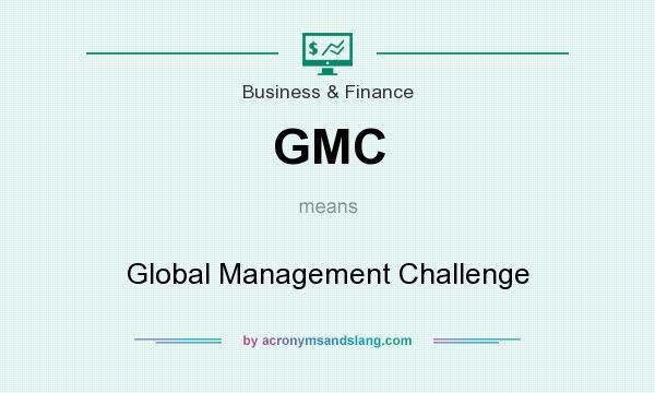 What does GMC mean? It stands for Global Management Challenge