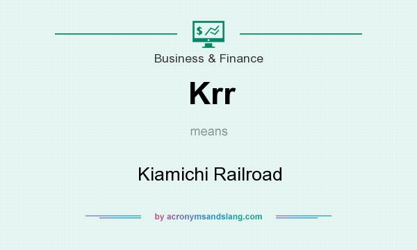 What does Krr mean? It stands for Kiamichi Railroad