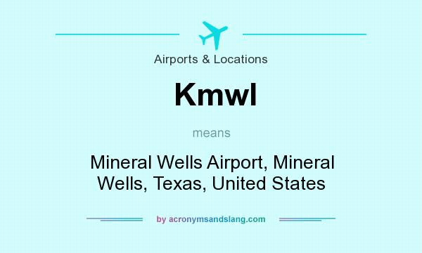 What does Kmwl mean? It stands for Mineral Wells Airport, Mineral Wells, Texas, United States