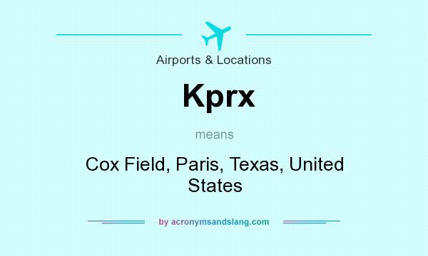 What does Kprx mean? It stands for Cox Field, Paris, Texas, United States