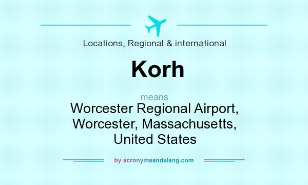 What does Korh mean? It stands for Worcester Regional Airport, Worcester, Massachusetts, United States