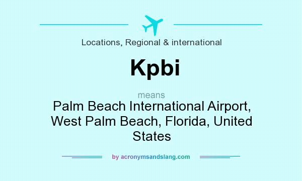 What does Kpbi mean? It stands for Palm Beach International Airport, West Palm Beach, Florida, United States