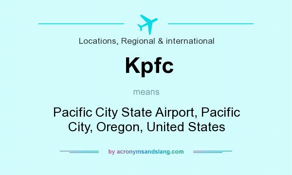 What does Kpfc mean? It stands for Pacific City State Airport, Pacific City, Oregon, United States