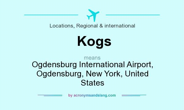 What does Kogs mean? It stands for Ogdensburg International Airport, Ogdensburg, New York, United States