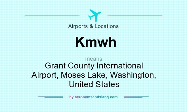 What does Kmwh mean? It stands for Grant County International Airport, Moses Lake, Washington, United States
