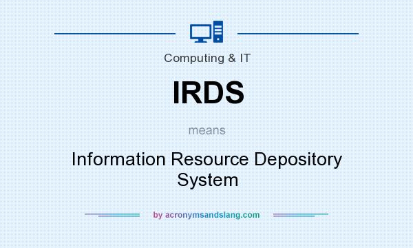What does IRDS mean? It stands for Information Resource Depository System