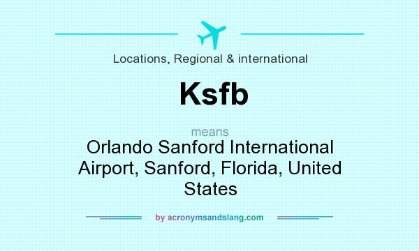 What does Ksfb mean? It stands for Orlando Sanford International Airport, Sanford, Florida, United States