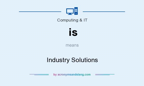 What does is mean? It stands for Industry Solutions