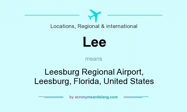 What does Lee mean? It stands for Leesburg Regional Airport, Leesburg, Florida, United States