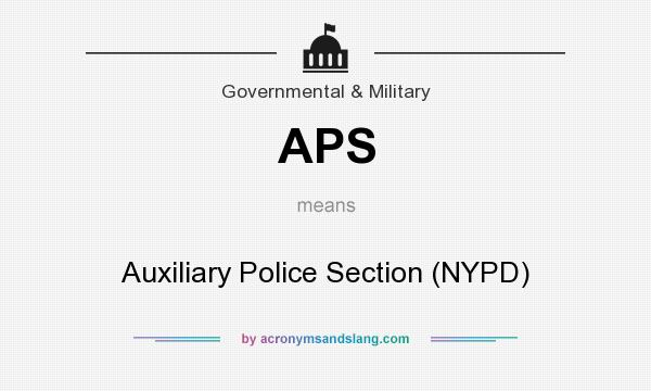 What does APS mean? It stands for Auxiliary Police Section (NYPD)