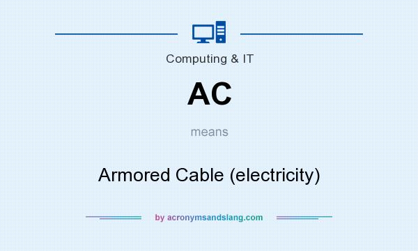What does AC mean? It stands for Armored Cable (electricity)