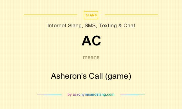 What does AC mean? It stands for Asheron`s Call (game)