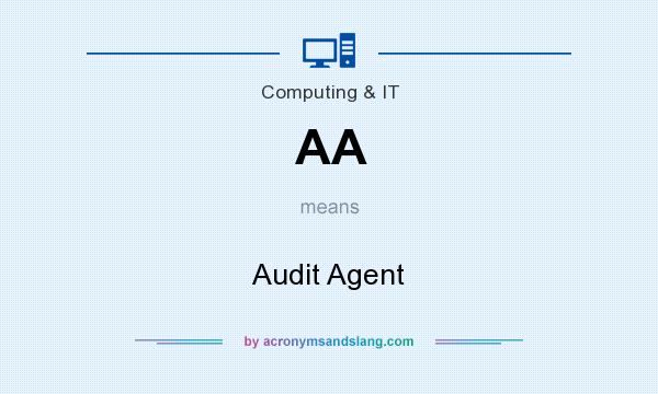 What does AA mean? It stands for Audit Agent