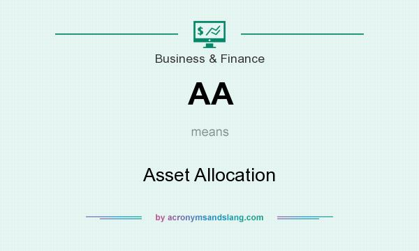 What does AA mean? It stands for Asset Allocation