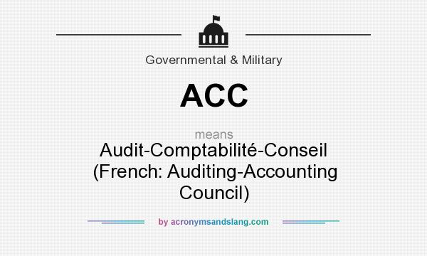What does ACC mean? It stands for Audit-Comptabilité-Conseil (French: Auditing-Accounting Council)