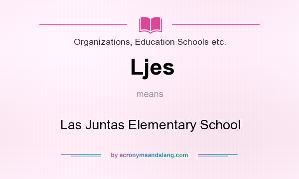 What does Ljes mean? It stands for Las Juntas Elementary School