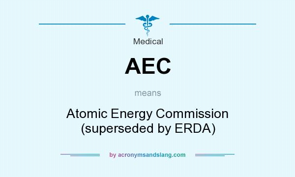 What does AEC mean? It stands for Atomic Energy Commission (superseded by ERDA)