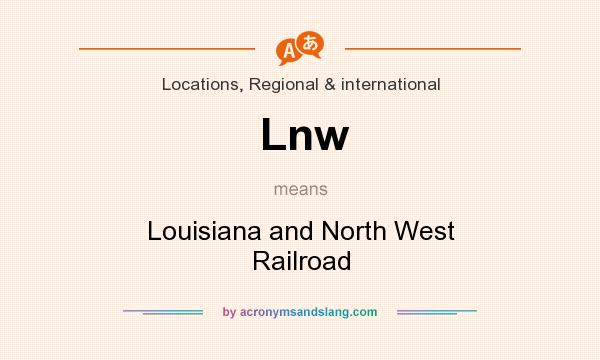 What does Lnw mean? It stands for Louisiana and North West Railroad