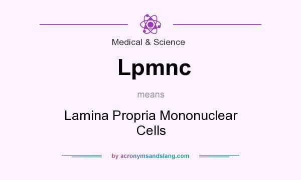 What does Lpmnc mean? It stands for Lamina Propria Mononuclear Cells