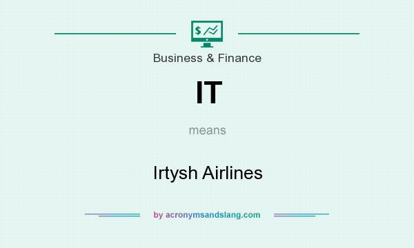 What does IT mean? It stands for Irtysh Airlines