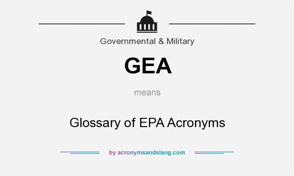 What Does Gea Mean It Stands For Glossary Of Epa Acronyms