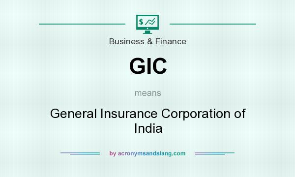 What does GIC mean? It stands for General Insurance Corporation of India